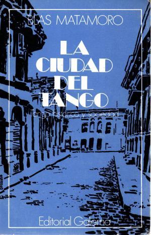 La ciudad del tango: tango histrico y sociedad (Spanish Edition)